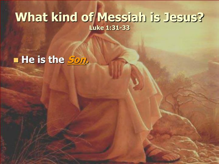 What kind of Messiah is Jesus?