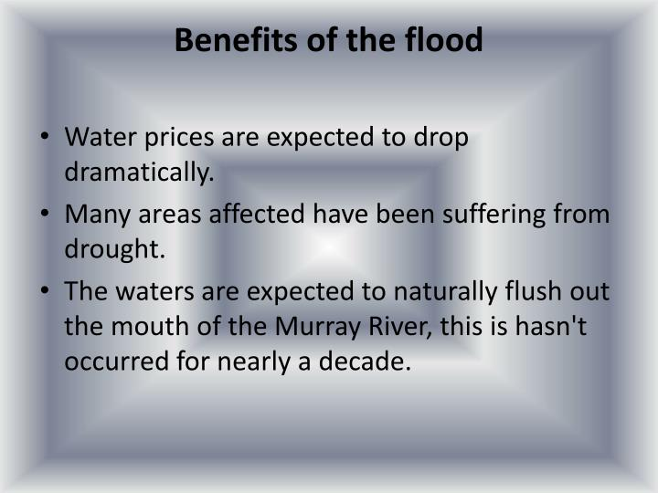 Benefits of the flood