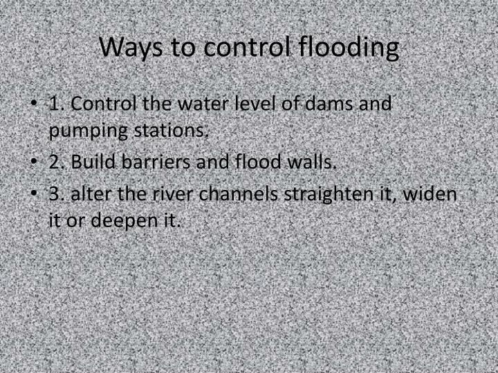 Ways to control flooding