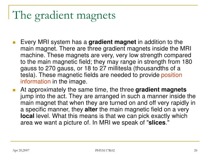 The gradient magnets