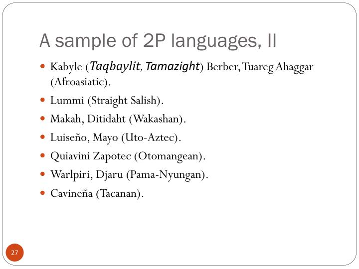 A sample of 2P languages, II