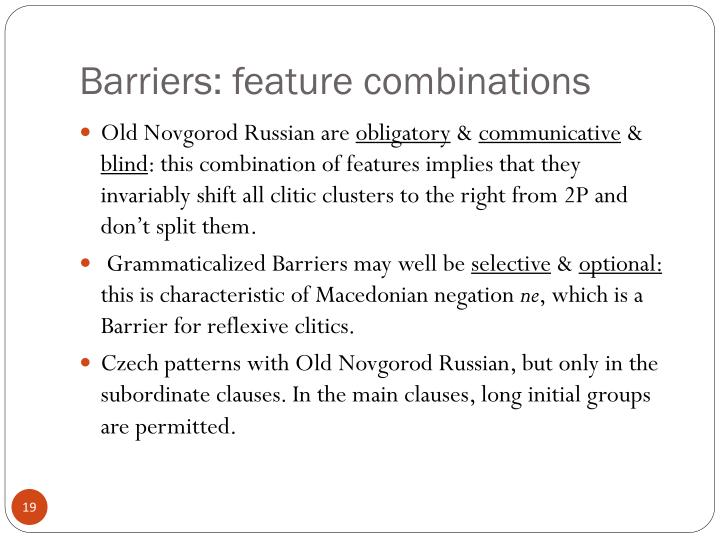 Barriers: feature combinations