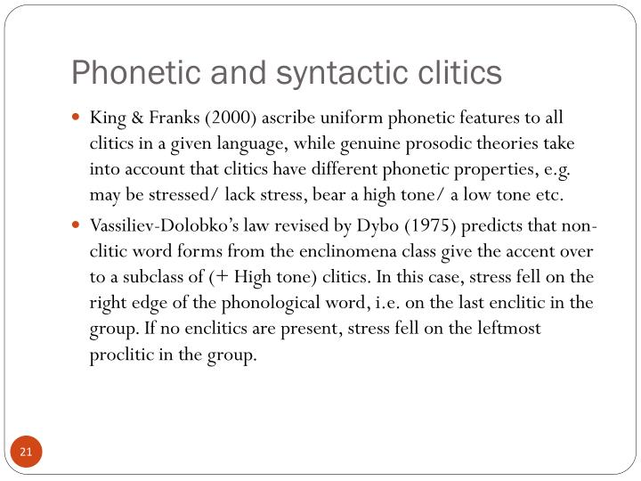 Phonetic and syntactic clitics
