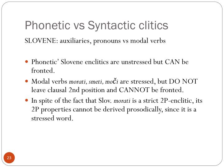 Phonetic vs Syntactic clitics