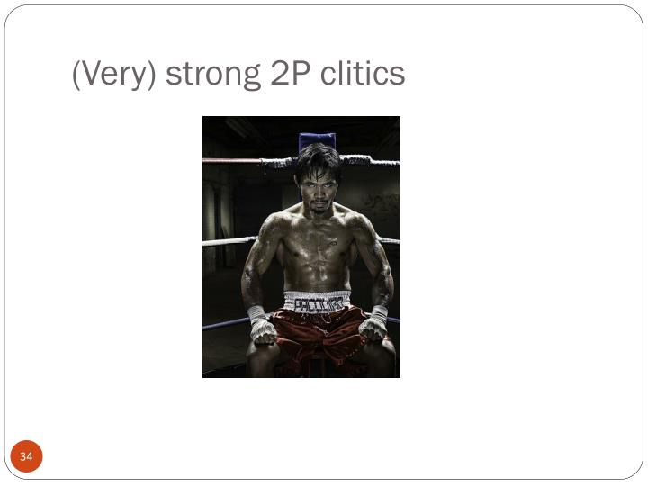 (Very) strong 2P clitics