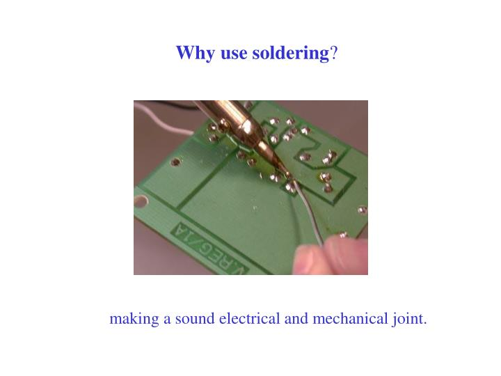 Why use soldering