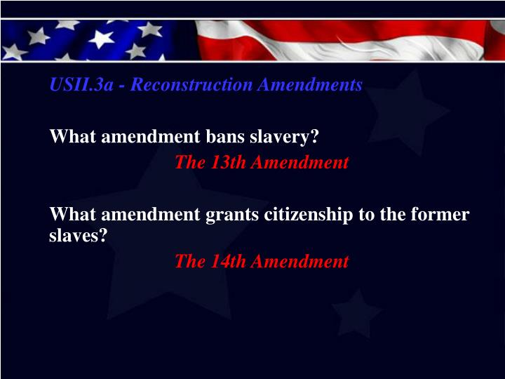 USII.3a - Reconstruction Amendments