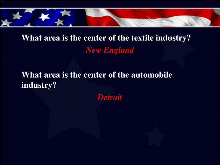 What area is the center of the textile industry?