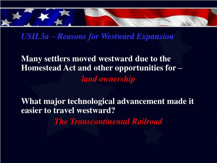 USII.3a – Reasons for Westward Expansion