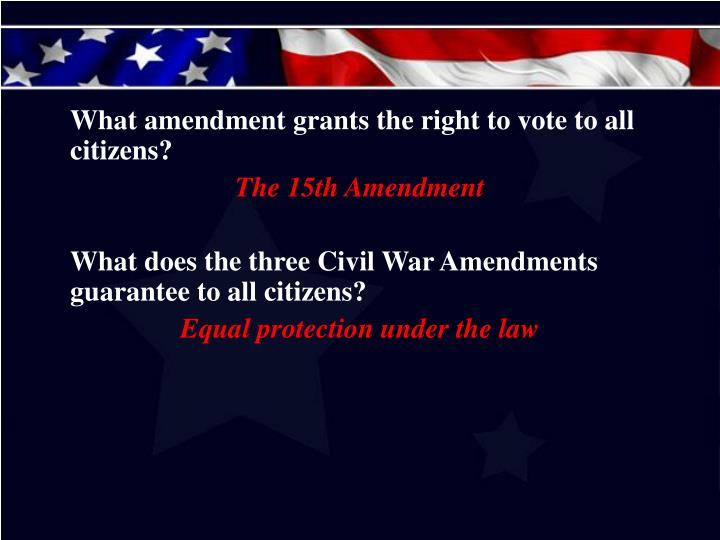 What amendment grants the right to vote to all citizens?