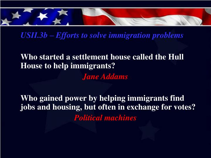 USII.3b – Efforts to solve immigration problems
