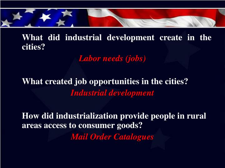What did industrial development create in the cities?