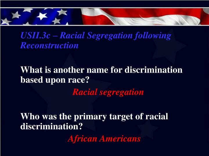 USII.3c – Racial Segregation following Reconstruction