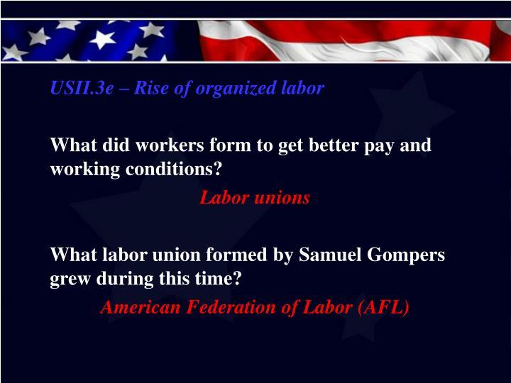 USII.3e – Rise of organized labor