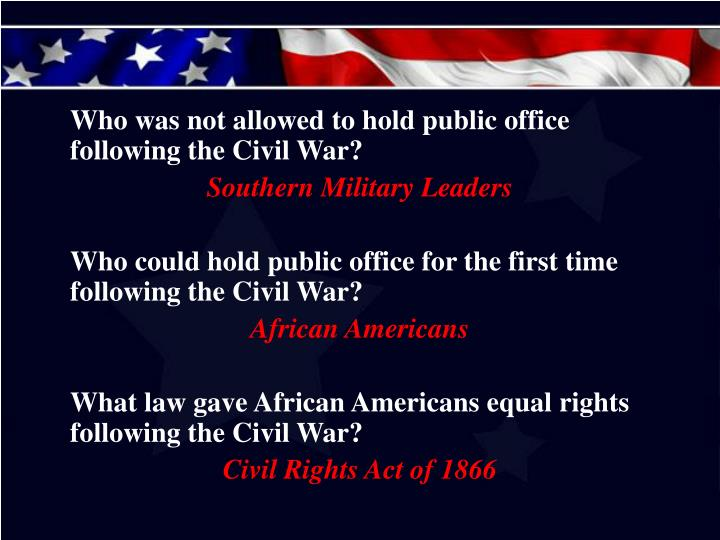Who was not allowed to hold public office following the Civil War?