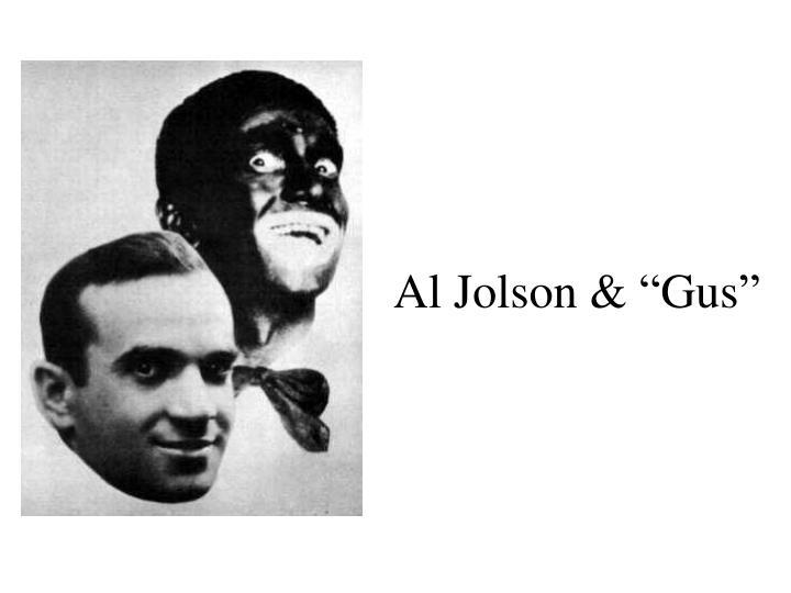 """Al Jolson & """"Gus"""""""