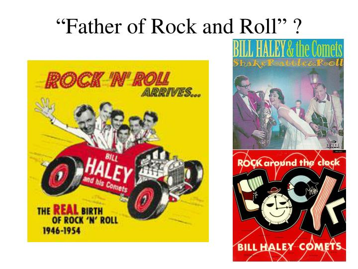 """Father of Rock and Roll"" ?"