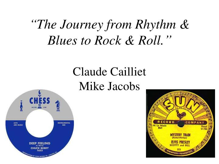 """The Journey from Rhythm & Blues to Rock & Roll."""
