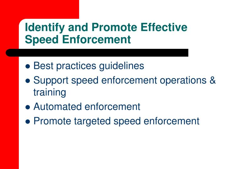 Identify and Promote Effective Speed Enforcement