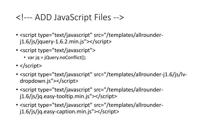 <!--- ADD JavaScript Files -->