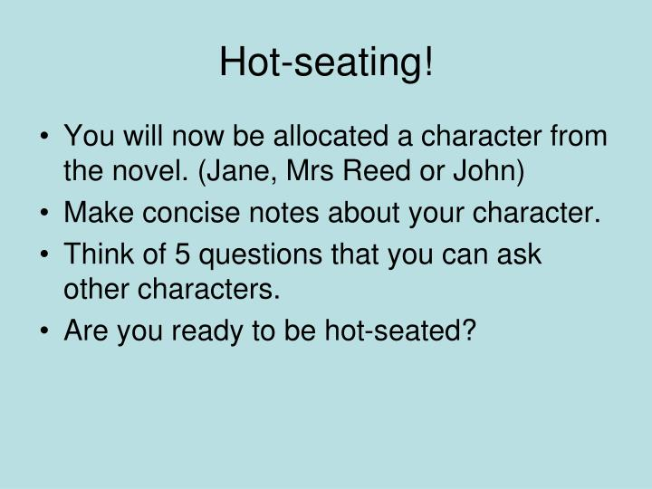 Hot-seating!