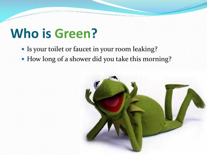Who is green