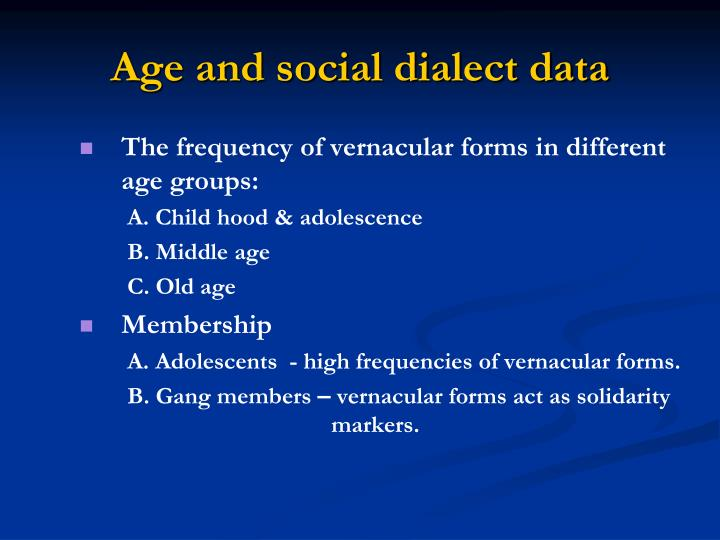 Age and social dialect data