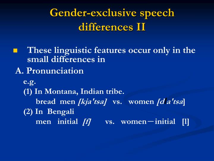 Gender-exclusive speech differences II