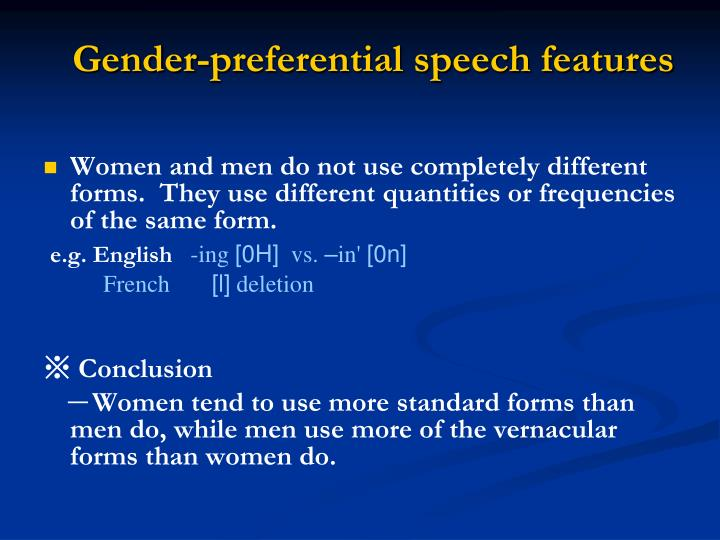 Gender-preferential speech features