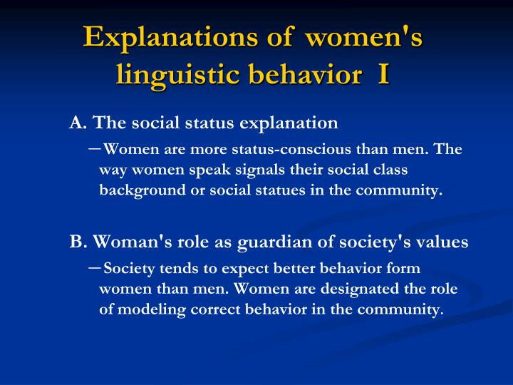 Explanations of women's linguistic behavior  I