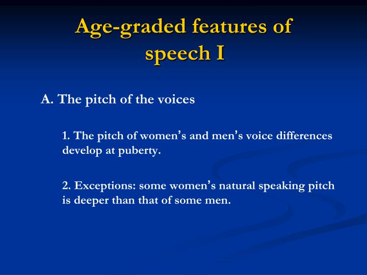 Age-graded features of speech I