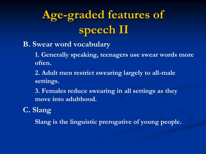 Age-graded features of speech II
