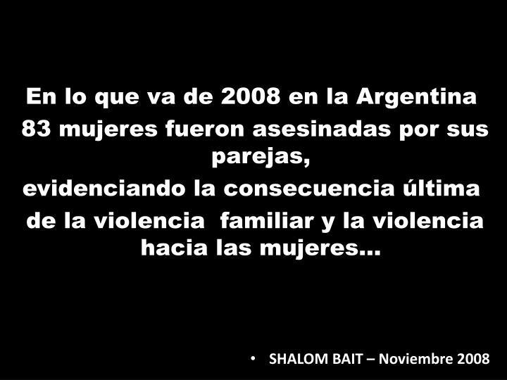 En lo que va de 2008 en la Argentina