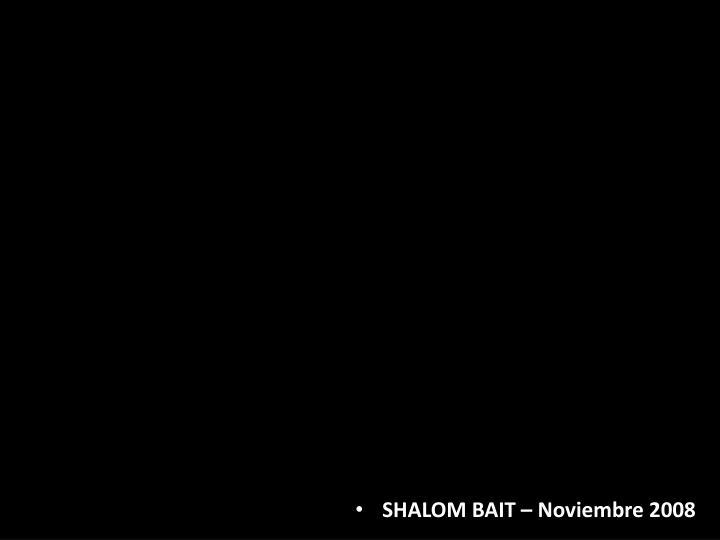 SHALOM BAIT – Noviembre 2008