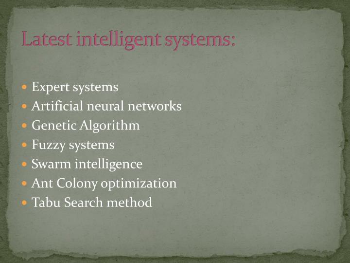 Latest intelligent systems: