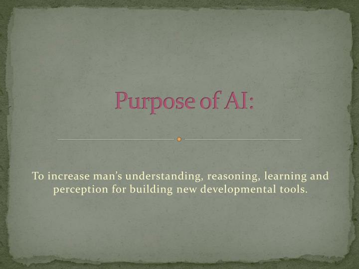 Purpose of AI: