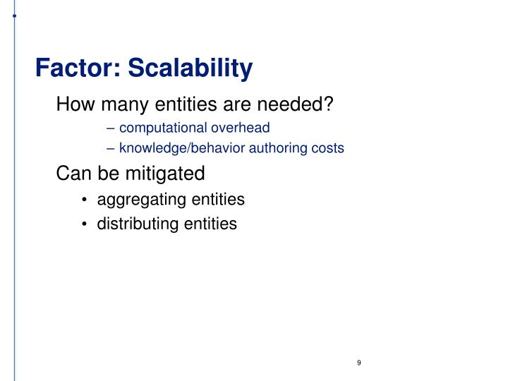Factor: Scalability