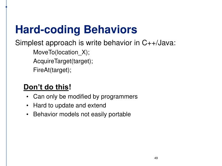 Hard-coding Behaviors