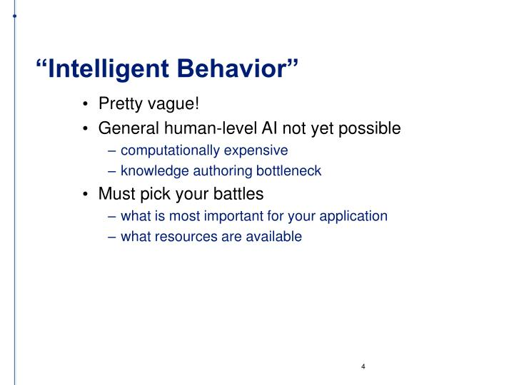 """Intelligent Behavior"""