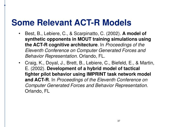 Some Relevant ACT-R Models
