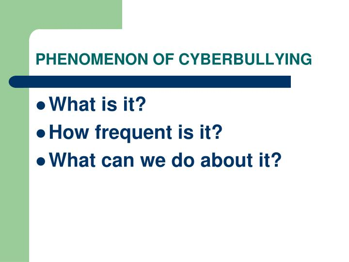PHENOMENON OF CYBERBULLYING