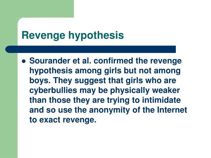 Revenge hypothesis