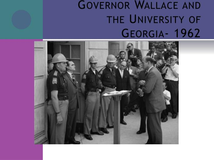 Governor Wallace and the University of Georgia- 1962