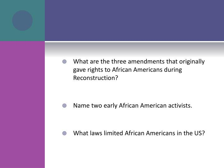 What are the three amendments that originally gave rights to African Americans during Reconstruction?