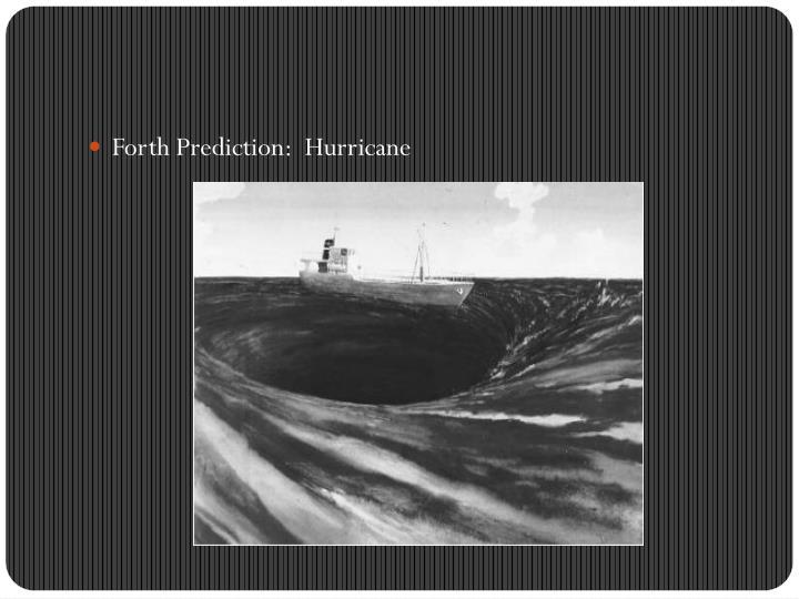 Forth Prediction:  Hurricane