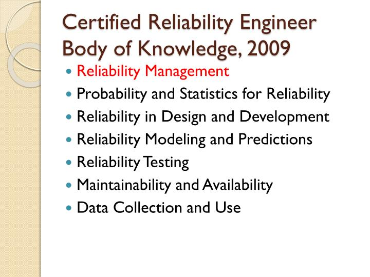 Certified Reliability Engineer Body of Knowledge, 2009