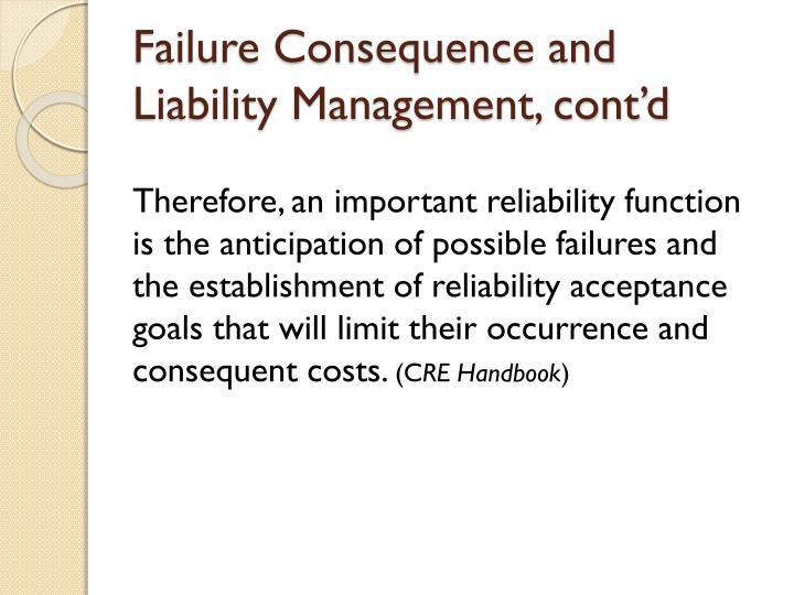Failure Consequence and Liability Management, cont'd