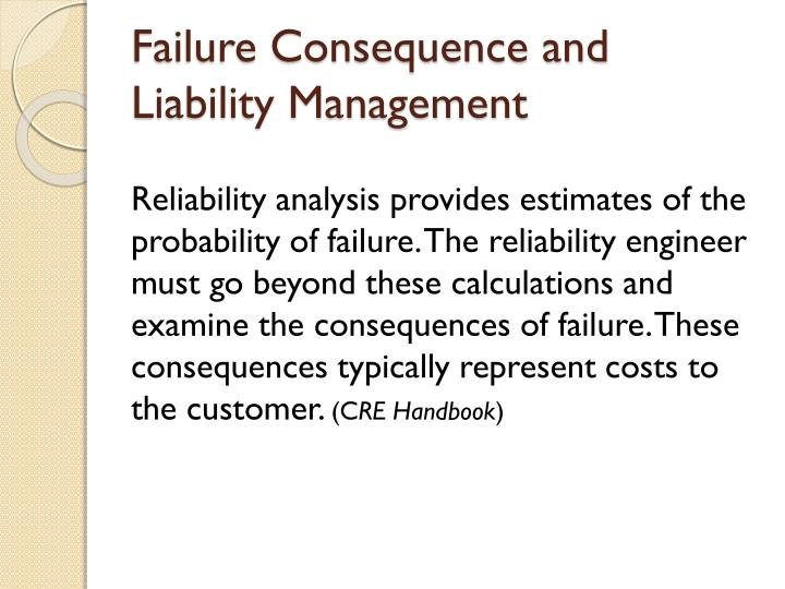 Failure Consequence and Liability Management