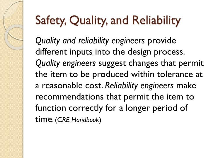 Safety, Quality, and Reliability