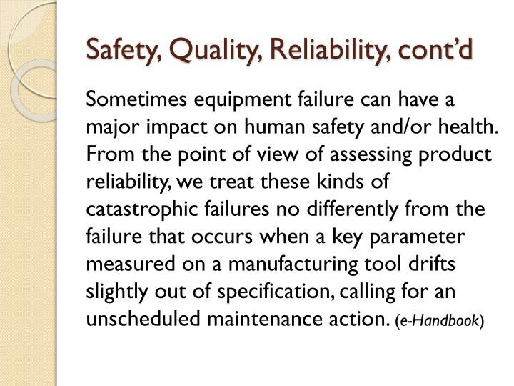 Safety, Quality, Reliability, cont'd